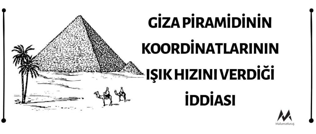 Giza Piramidinin Koordinatlarının Işık Hızını Verdiği İddiası Asılsız
