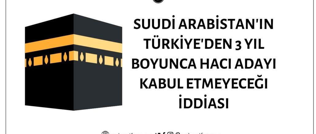 Suudi Arabistan'ın Türkiye'den 2020-2021-2022 Döneminde 3 Yıl Boyunca Hacı Adayı Kabul Etmeyeceği İddiası Doğrulanamıyor